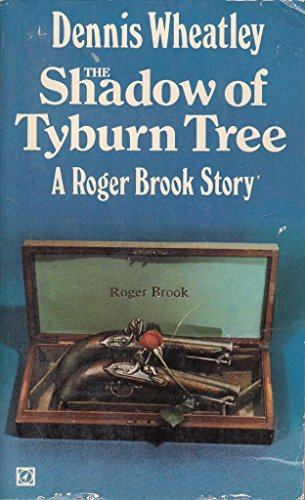 The Shadow of Tyburn Tree By Dennis Wheatley