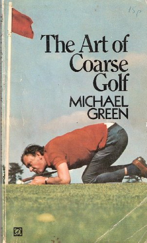 Art of Coarse Golf By Michael Green