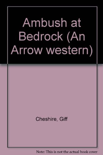 Ambush at Bedrock (An Arrow western) By Giff Cheshire