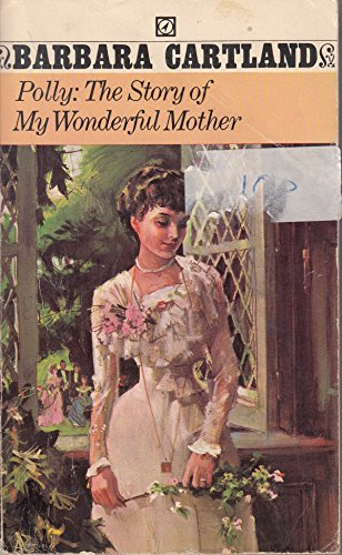 Polly: The story of my wonderful mother By Barbara Cartland