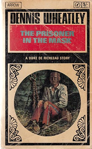 The Prisoner in the Mask By Dennis Wheatley