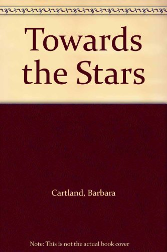 Towards the Stars By Barbara Cartland