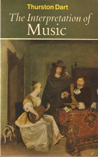 Interpretation of Music (University Library) By Thurston Dart