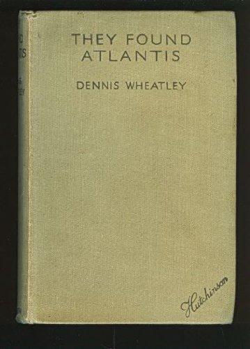 They Found Atlantis By Dennis Wheatley
