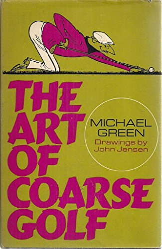 The Art of Coarse Golf By Michael Green