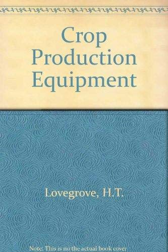 Crop Production Equipment By H.T. Lovegrove