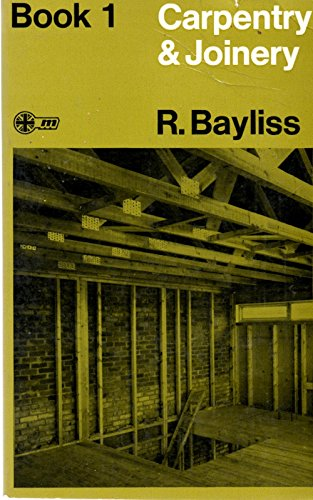 Carpentry and Joinery - Book 1 By R. Bayliss