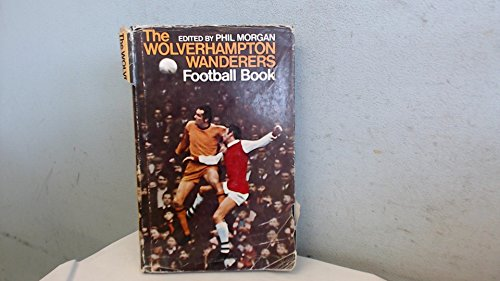 Wolverhampton Wanderers Football Book By Phil Morgan