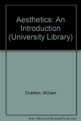 Aesthetics: An Introduction (University Library) By William Charlton