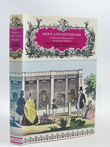 Seen and Not Heard: A Garland of Fancies for Victorian Children