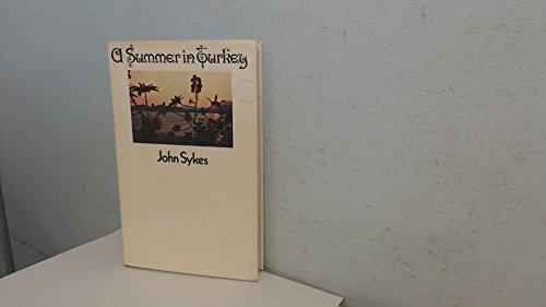 A Summer in Turkey By John Sykes