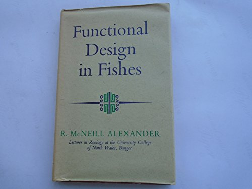 Functional Design in Fishes (University Library) By R.McNeill Alexander