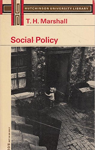Social Policy in the Twentieth Century (University Library) By Thomas Humphrey Marshall