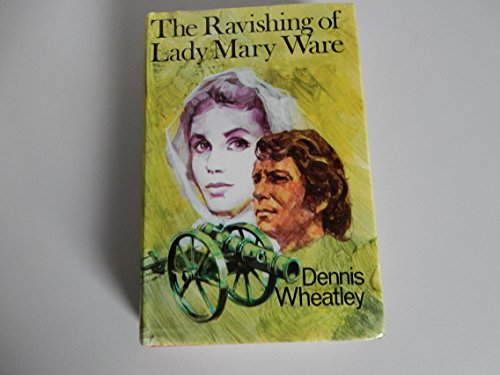 The Ravishing of Lady Mary Ware By Dennis Wheatley