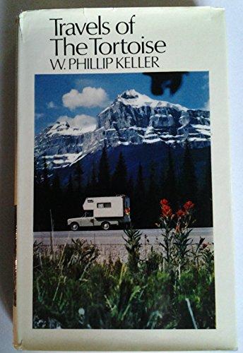 Travels of the Tortoise By W. Phillip Keller