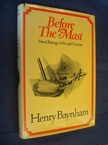 Before the Mast By Henry Baynham