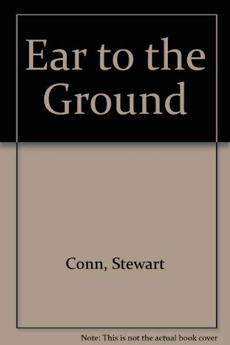 Ear to the Ground By Stewart Conn