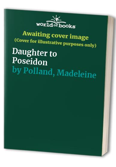 Daughter to Poseidon By Madeleine Polland