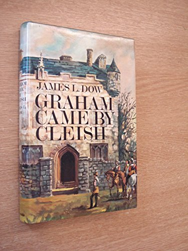 Graham Came by Cleish By James L. Dow