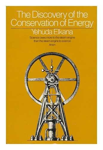 Discovery of the Conservation of Energy By Yehuda Elkana
