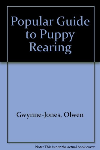 Popular Guide to Puppy Rearing By Olwen Gwynne-Jones