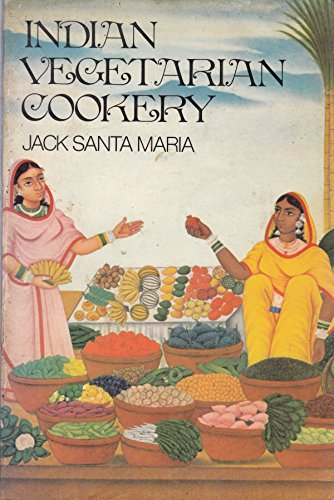 Indian Vegetarian Cookery By Santa Maria,Jack