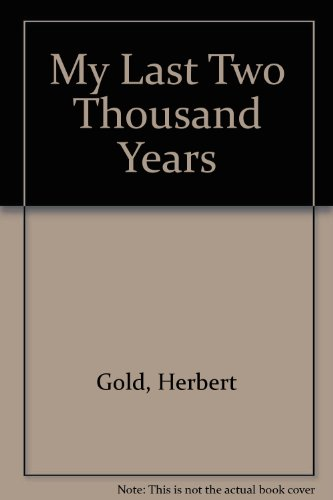 My Last Two Thousand Years By Herbert Gold
