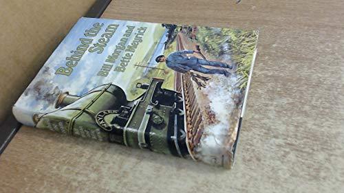 Behind the Steam By Bette Meyrick