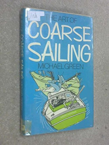 Art of Coarse Sailing By Michael Green