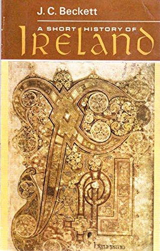 A Short History Of Ireland By J. C. Beckett
