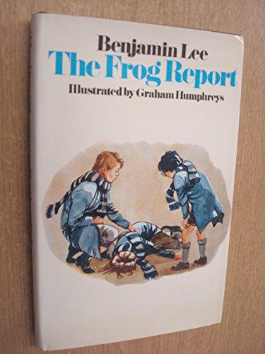 The Frog Report By Benjamin Lee