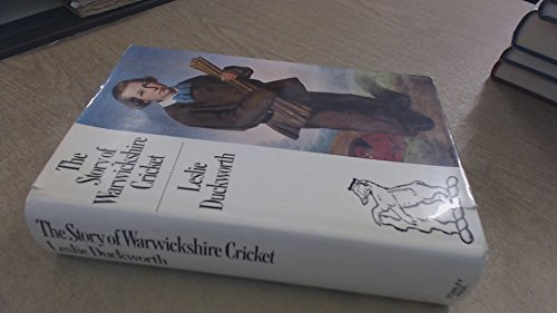 Story of Warwickshire Cricket By Leslie Duckworth