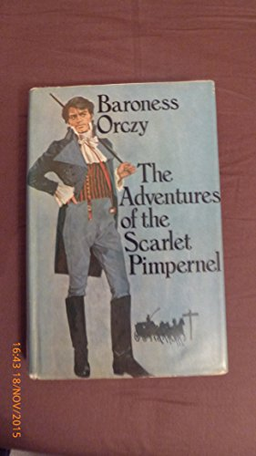 Adventures of the Scarlet Pimpernel, The By Baroness Emmuska Orczy