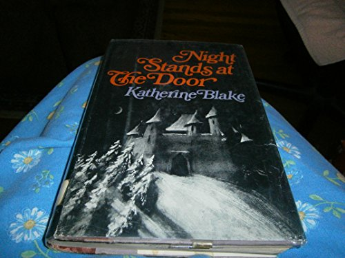 Night Stands at the Door By Katherine Blake