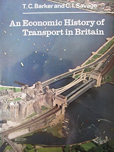 Economic History of Transport in Britain By T. C. Barker