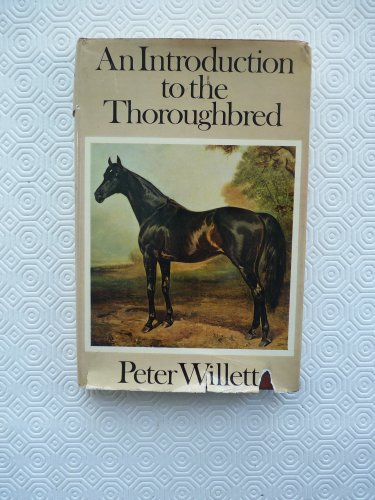 Introduction to the Thoroughbred By Peter Willett