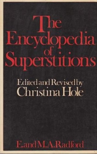 Encyclopedia of Superstitions By Edwin Radford