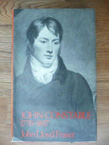John Constable, 1776-1837 By John Lloyd Fraser