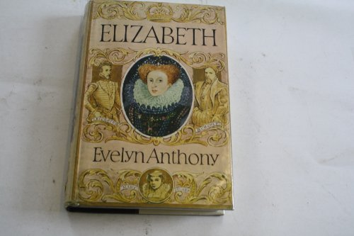 Elizabeth By Evelyn Anthony