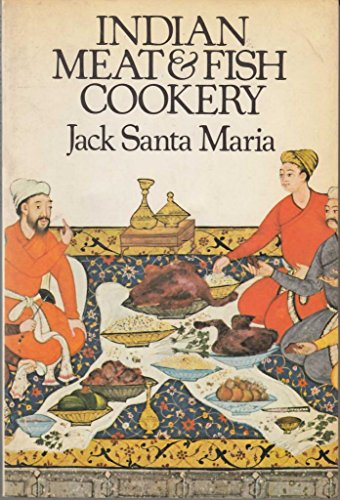 Indian Meat and Fish Cookery By Santa Maria,Jack