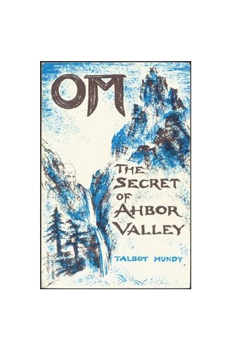 Om the Secret of Ahbor Valley By Talbot Mundy