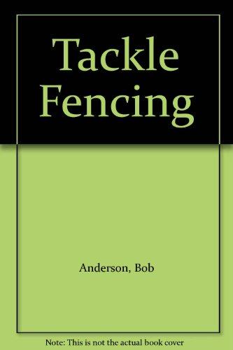 Tackle Fencing By Bob Anderson