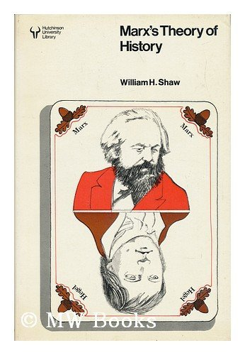 Marx's Theory of History (University Library) By William Shaw
