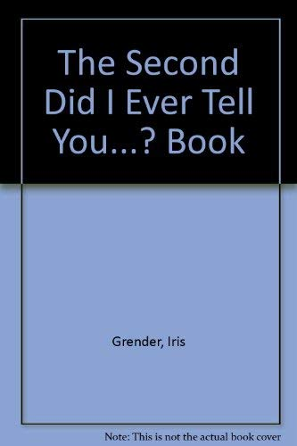 Did I Ever Tell You...? By Iris Grender