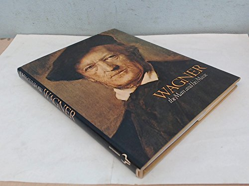 Wagner: The Man and His Music (Composer series / Metropolitan Opera Guild) By John Culshaw