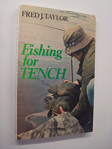 Fishing for Tench By Fred J. Taylor