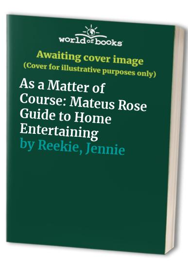 As a Matter of Course By Jennie Reekie