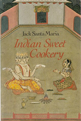 Indian Sweet Cookery By Santa Maria,Jack
