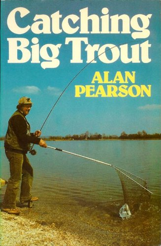 Catching Big Trout By Alan Pearson