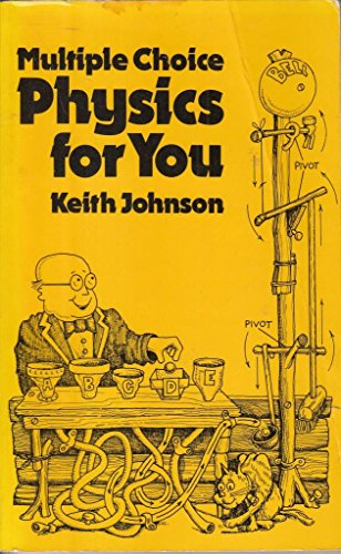 Multiple Choice Physics for You By Keith Johnson